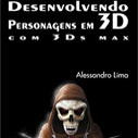 Desenvolvendo Personagens em 3D com 3Ds Max