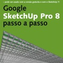 Google Sketchup Pro 8 - Passo a Passo